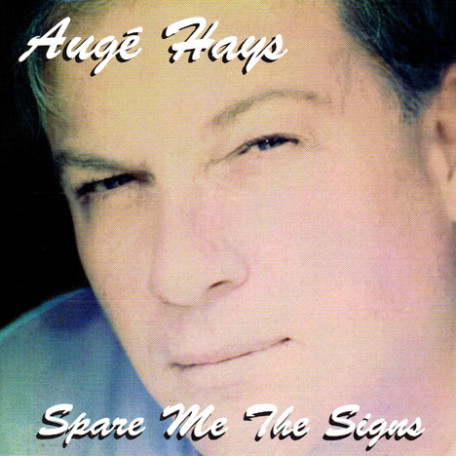 Spare Me The Signs: Auge Hays