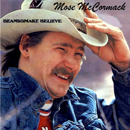 Beans And Make Believe: Mose McCormack