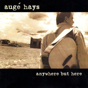 Auge Hays-Anywhere But Here