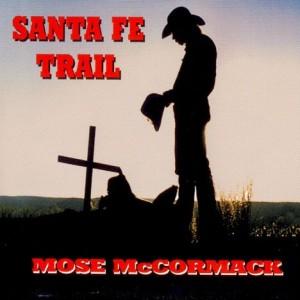 Santa Fe Trail: Mose McCormack